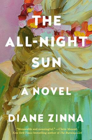 The All-Night Sun by Diane Zinna