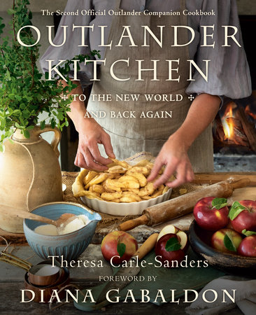 Outlander Kitchen: To the New World and Back Again by Theresa Carle-Sanders