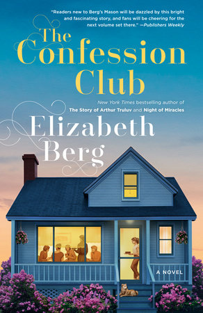 The Confession Club by Elizabeth Berg