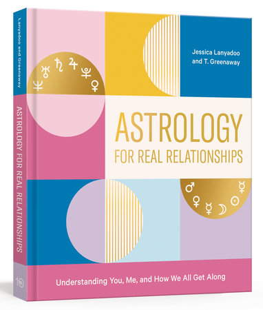 Astrology for Real Relationships by Jessica Lanyadoo and T. Greenaway
