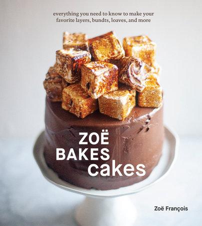 Zoë Bakes Cakes by Zoë François