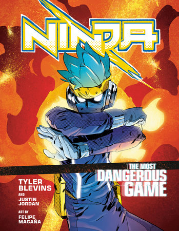 "Ninja: The Most Dangerous Game by Tyler ""Ninja"" Blevins and Justin Jordan"