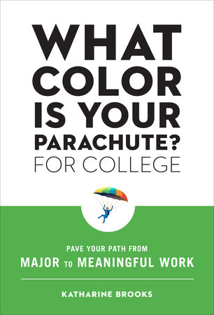 What Color Is Your Parachute? for College by Katharine Brooks, EdD