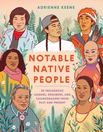 Notable Native People by Adrienne Keene