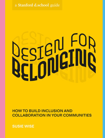 Design for Belonging by Susie Wise and Stanford d.school