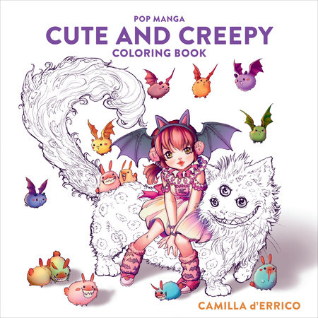 Pop Manga Cute and Creepy Coloring Book by Camilla d'Errico