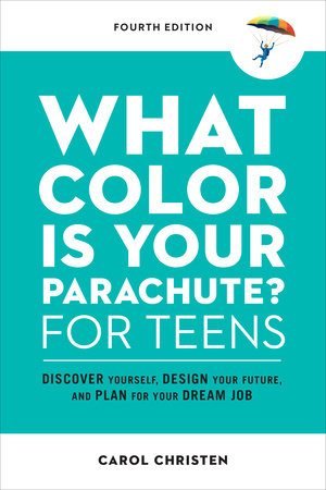 What Color Is Your Parachute? for Teens, Fourth Edition by Carol Christen