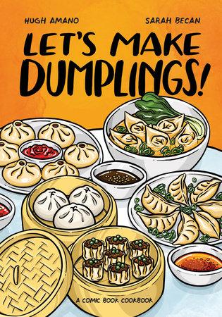 Let's Make Dumplings! by Hugh Amano and Sarah Becan