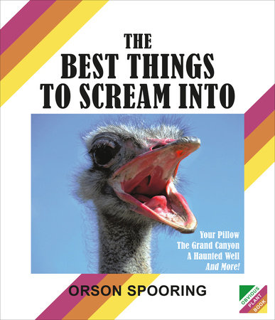 The Best Things to Scream Into