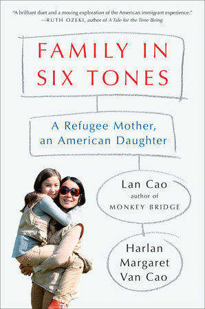 Family in Six Tones by Lan Cao and Harlan Margaret Van Cao