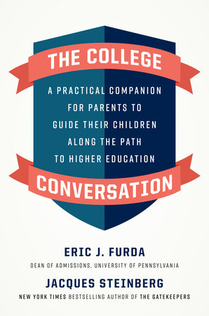 The College Conversation by Eric J. Furda and Jacques Steinberg