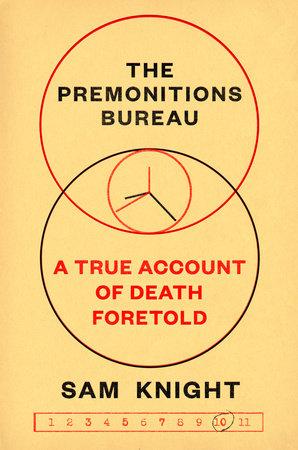 The Premonitions Bureau by Sam Knight