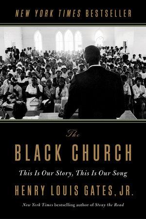 The Black Church by Henry Louis Gates, Jr.
