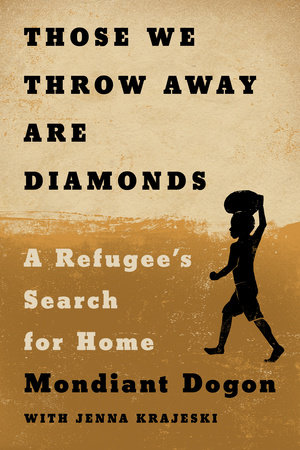 Those We Throw Away Are Diamonds by Mondiant Dogon