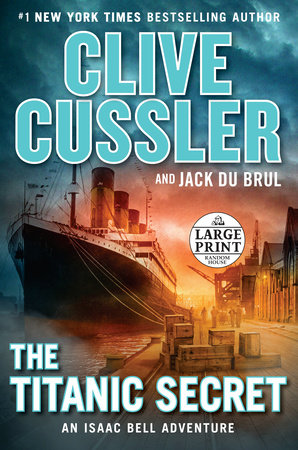 The Titanic Secret by Clive Cussler and Jack Du Brul
