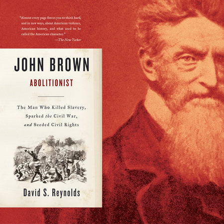 John Brown, Abolitionist by David S  Reynolds | PenguinRandomHouse com:  Books