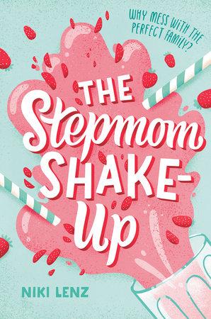 The Stepmom Shake-Up by Niki Lenz