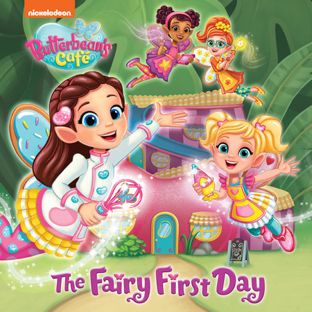 The Fairy First Day (Butterbean's Cafe) by Mickie Matheis
