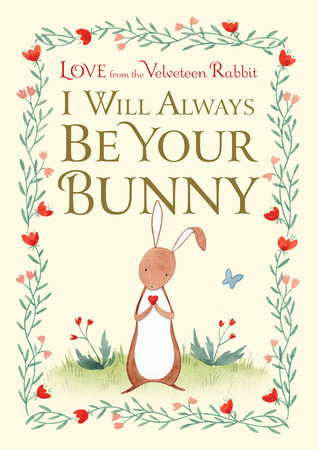 I Will Always Be Your Bunny by Frances Gilbert
