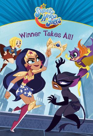 Winner Takes All! (DC Super Hero Girls) by Erica David