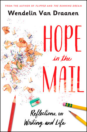 Hope in the Mail by Wendelin Van Draanen