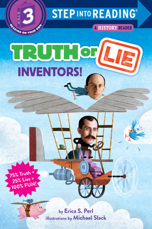 Truth Or Lie: Inventors! by Erica S. Perl