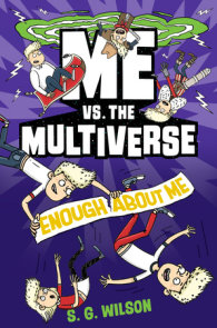 Me vs. the Multiverse: Enough About Me