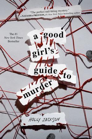A Good Girl's Guide to Murder by Holly Jackson: 9781984896360 |  PenguinRandomHouse.com: Books