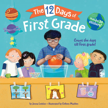 The 12 Days of First Grade by Jenna Lettice; illustrated by Colleen Madden