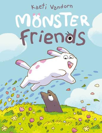 Monster Friends by Kaeti Vandorn