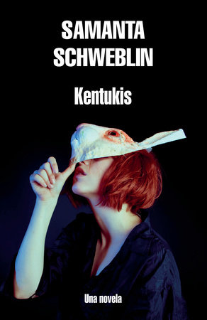 Kentukis by Samanta Schweblin
