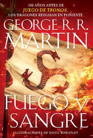 Fuego y Sangre by George R. R. Martin