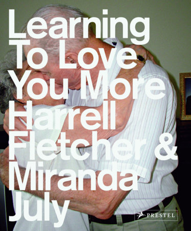 Learning to Love You More by Miranda July and Harrell Fletcher