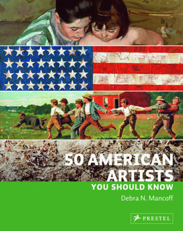 50 American Artists You Should Know by Debra Mancoff