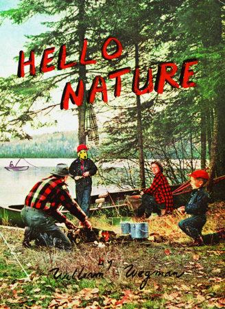 Hello Nature by William Wegman