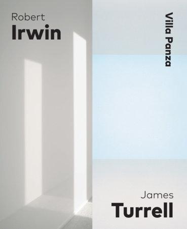 Robert Irwin  James Turrell by Michael Govan and Anna Bernardini