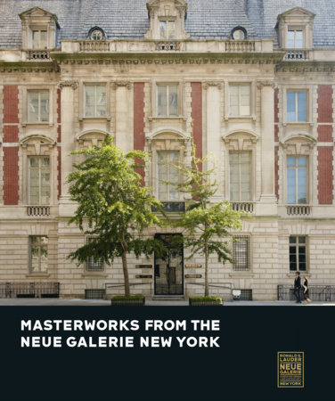 Masterworks from the Neue Galerie New York by Renee Price