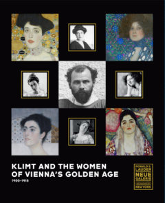 Klimt and the Women of Vienna's Golden Age, 1900-1918