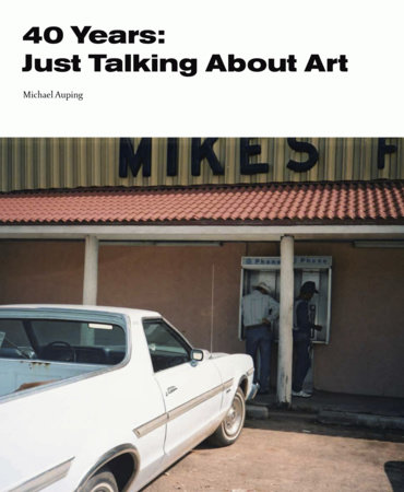 40 Years by Michael Auping