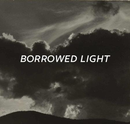 Borrowed Light by Ian Berry and Jack Shear