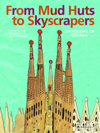 From Mud Huts to Skyscrapers by Christine Paxmann