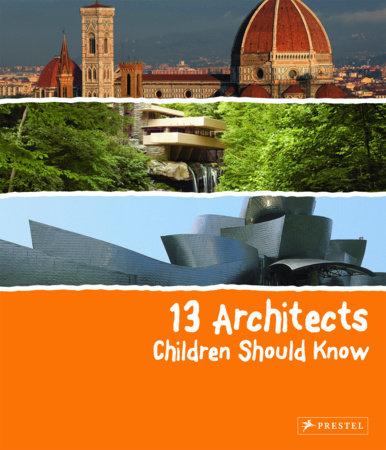13 Architects Children Should Know by Florian Heine