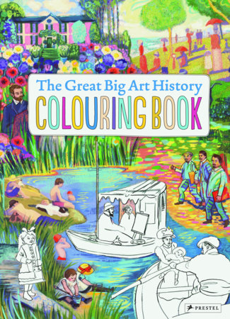 The Great Big Art History Colouring Book by Annabelle Von Sperber