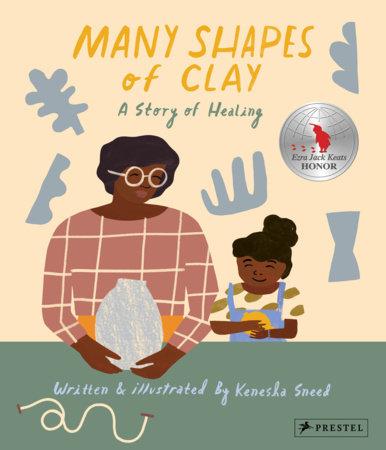 Many Shapes of Clay by Kenesha Sneed