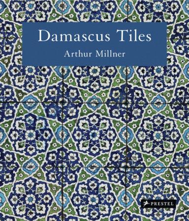 Damascus Tiles by Arthur Millner
