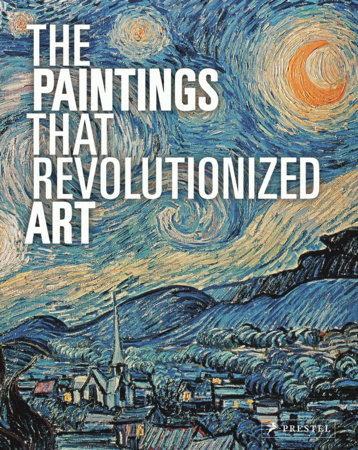 The Paintings That Revolutionized Art by
