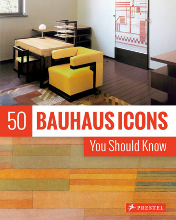 50 Bauhaus Icons You Should Know by Josef Straber