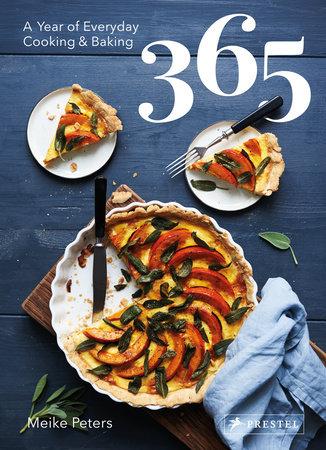 365: A Year of Everyday Cooking and Baking by Meike Peters