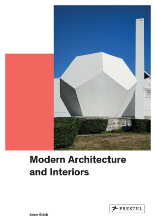 Modern Architecture and Interiors by Adam Stech