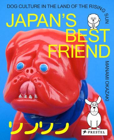 Japan's Best Friend by Manami Okazaki